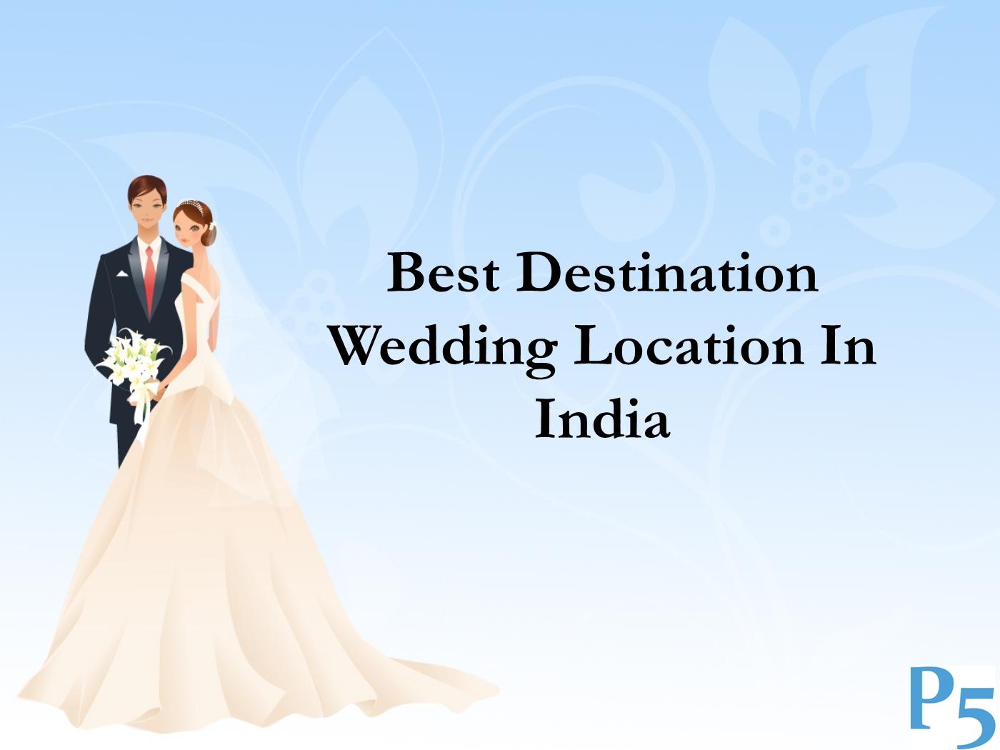 best destination wedding location in indiappt powerpoint presentation ppt