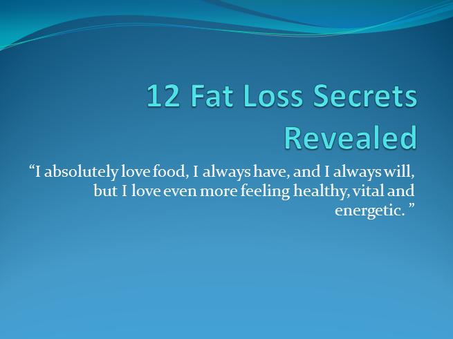 Fat Loss Secrets Revealed 12