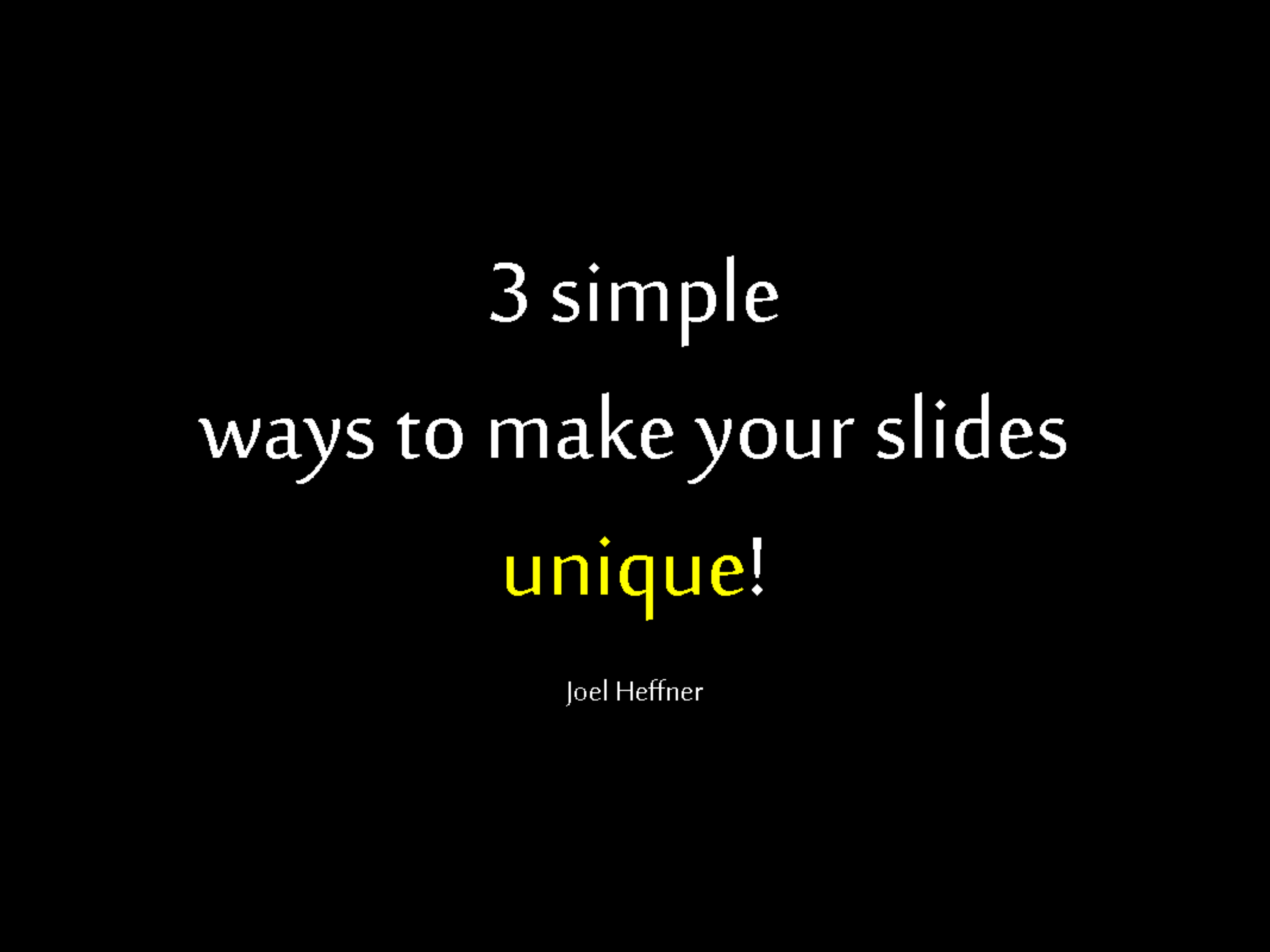 3 simple ways to make your PowerPoint slides unique!