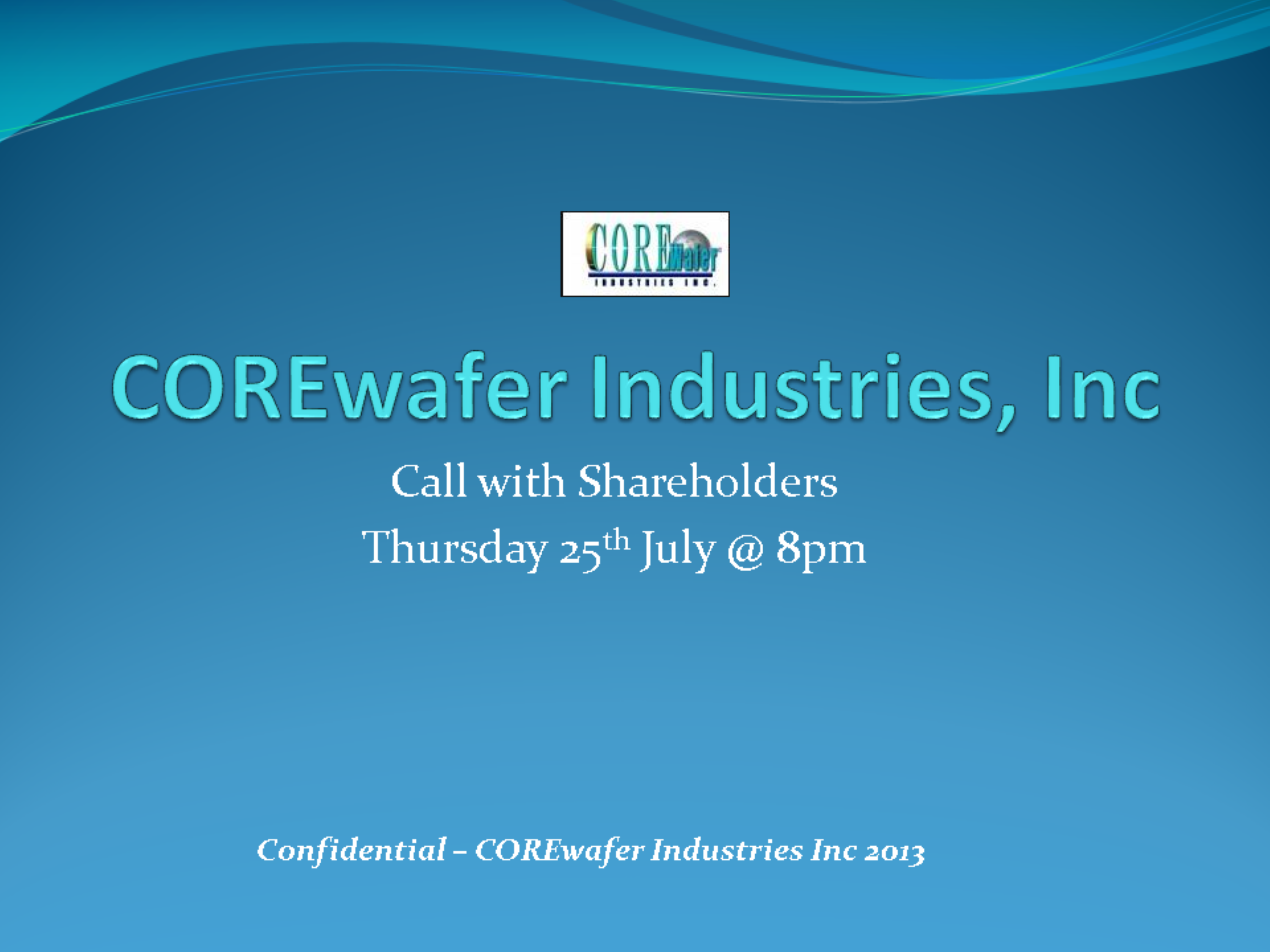 COREwafer Industries Inc Call with Shareholders   Final.pptx