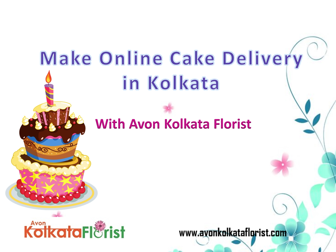 Make An Online Cake Delivery In Kolkata PowerPoint Presentation PPT