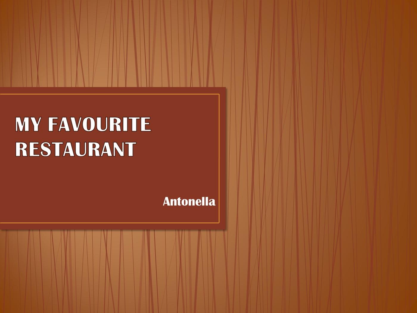 my favourite restaurantantonella.ppt powerpoint presentation ppt, Powerpoint templates