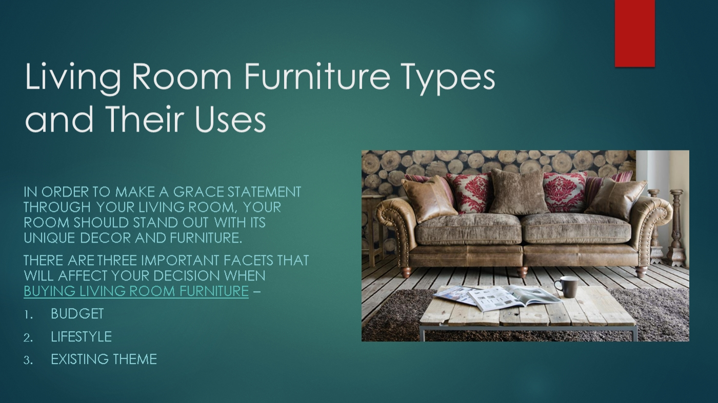 Living Room Furniture Types And Their Uses Powerpoint Presentation Ppt