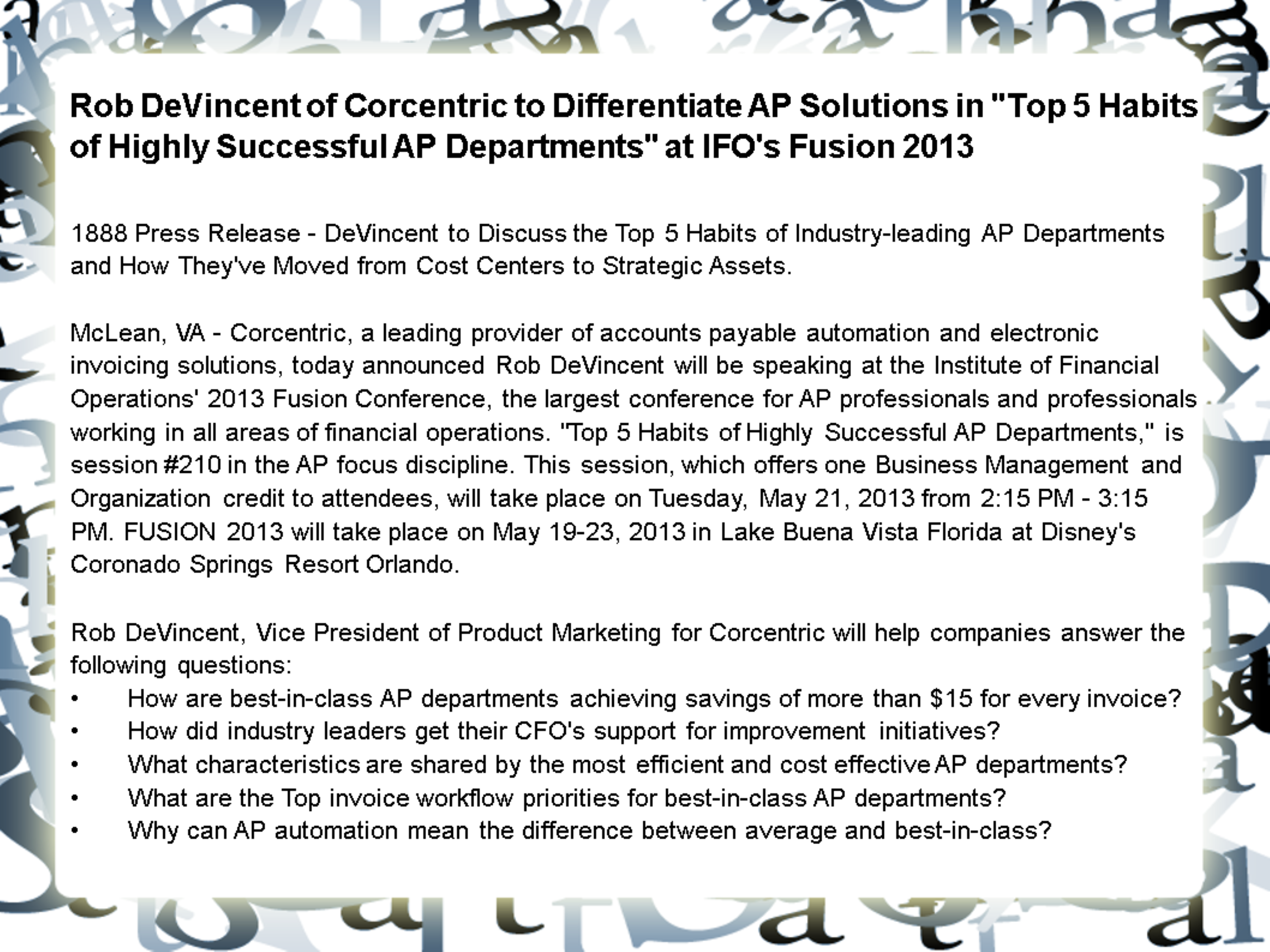 rob devincent of corcentric to speak rob devincent of corcentric to speak on how automation can create success at ifo's fusion 2014 1888pressrelease - devincent will offer three presentations designed for accounts payable professionals.