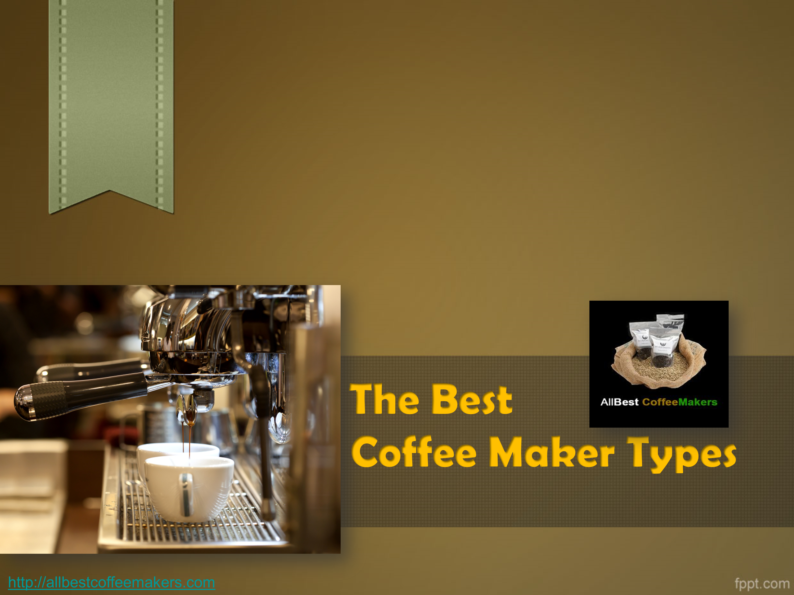 The Best Coffee Maker Types Powerpoint Presentation Ppt