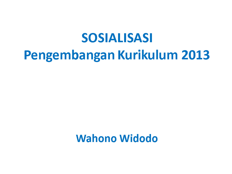 Sosialisasi Kurikulum 2013 PPT WW.pptx