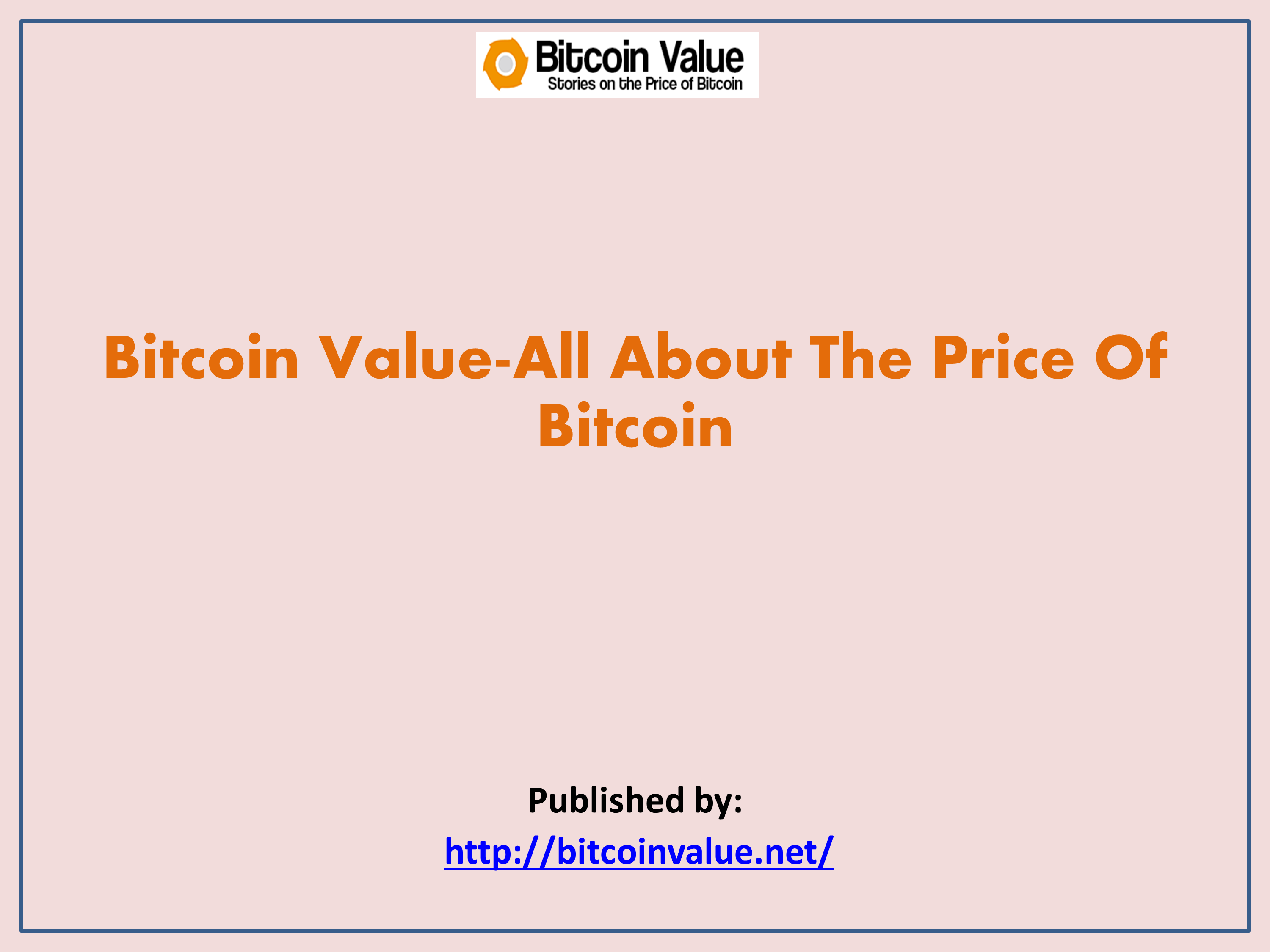Bitcoin Value All About The Price Of Bitcoin.pptx