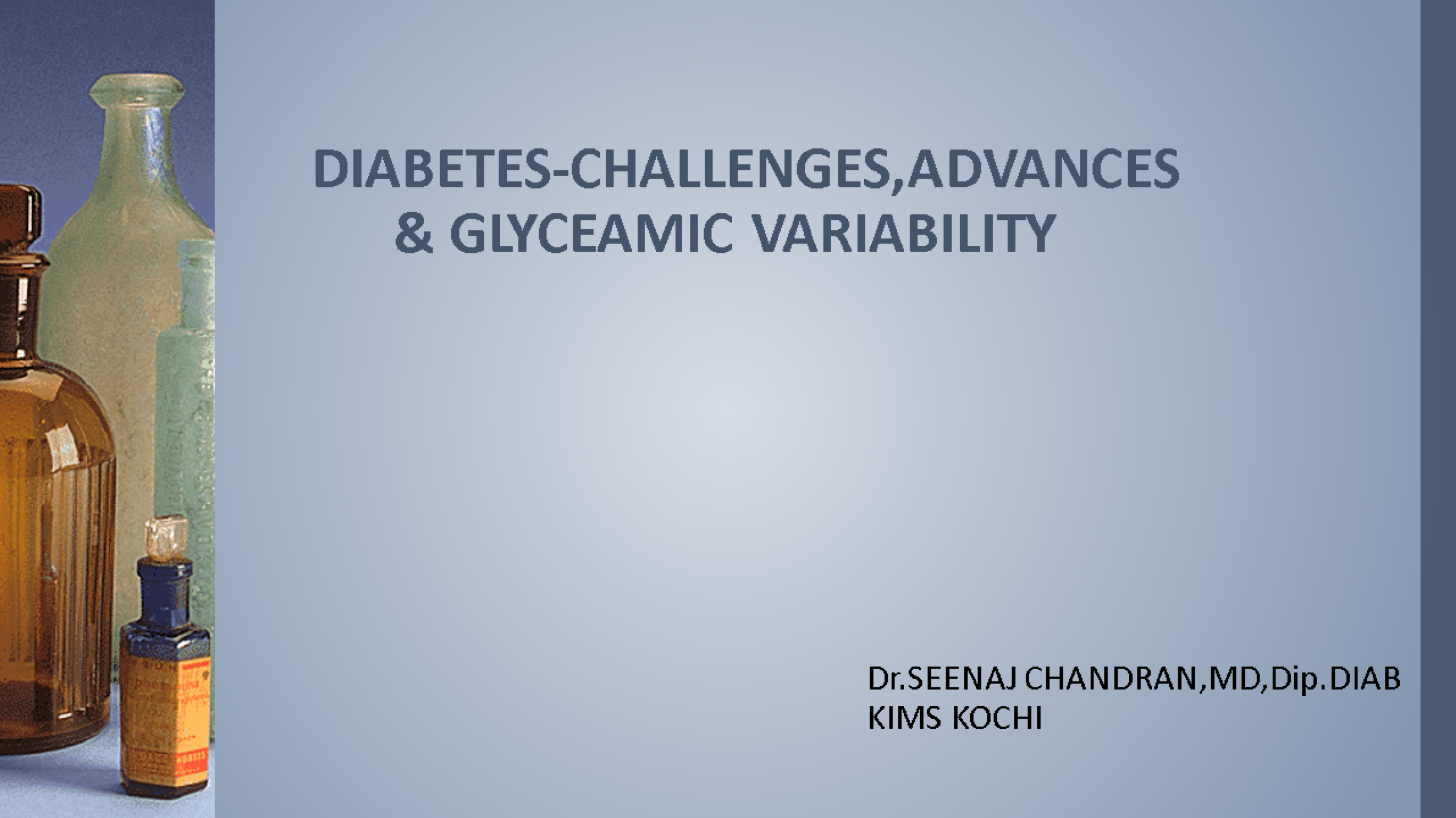 DIABETES CHALLENGES,ADVANCES& GLYCEAMIC VARIABILITY.pptx
