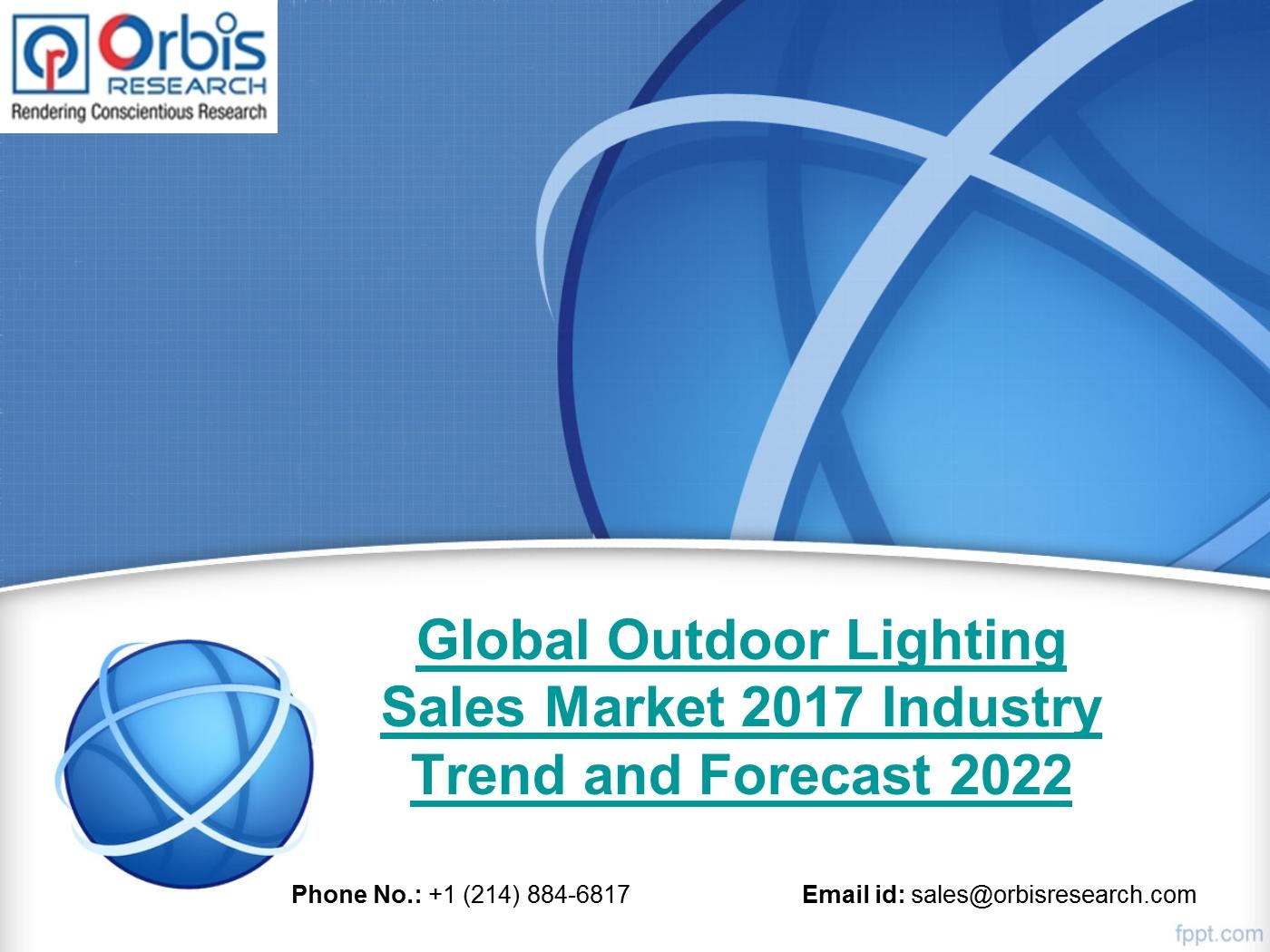 2017 global outdoor lighting sales market trends survey 2017 global outdoor lighting sales market trends survey opportunities report powerpoint presentation ppt aloadofball Gallery