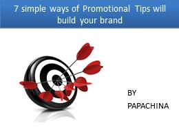 7 simple ways of Promotional Tips will build your Brand.pptx