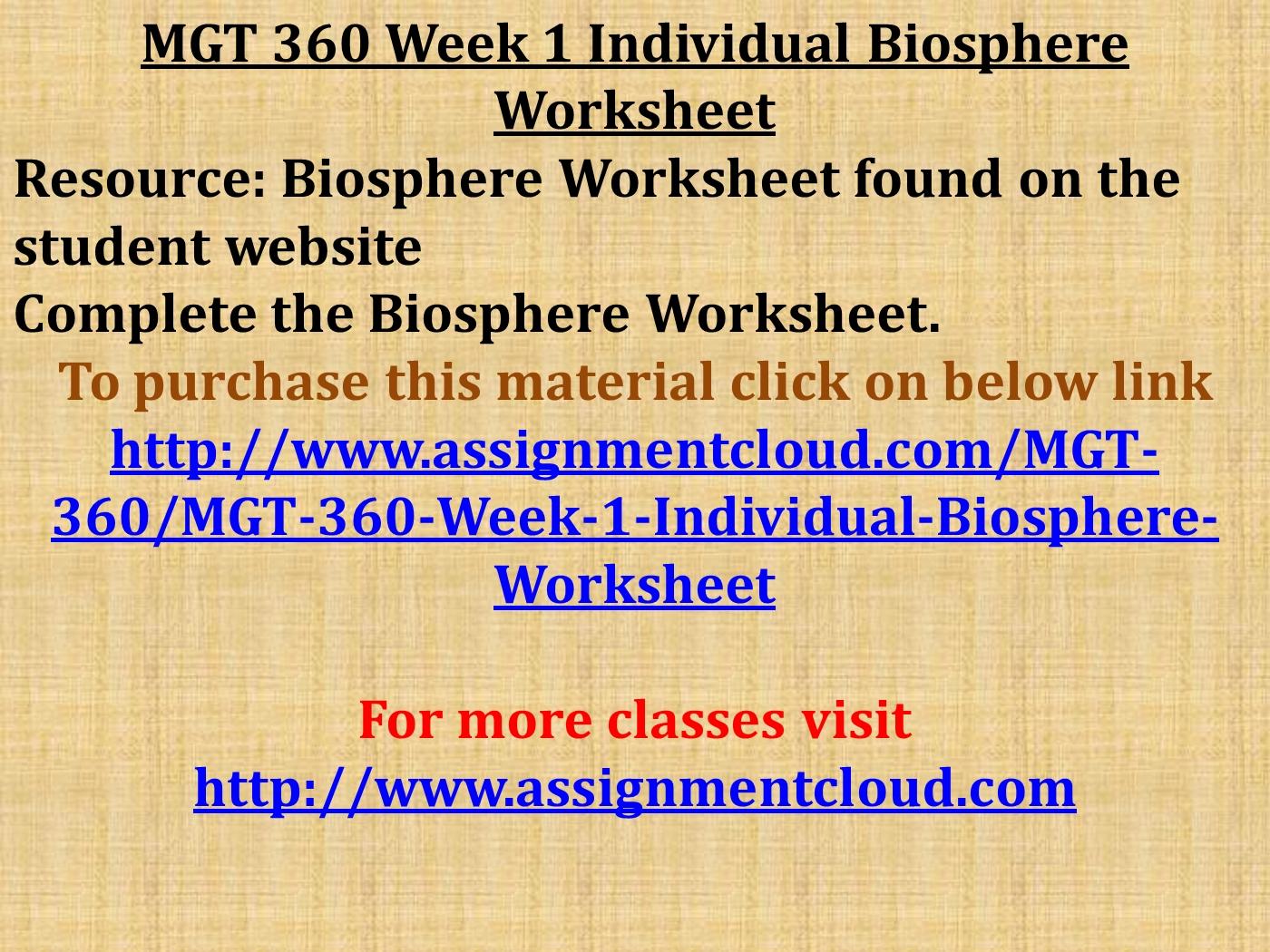 UOP MGT 360 Week 1 Individual Biosphere Worksheetpptx PowerPoint – Biosphere Worksheet