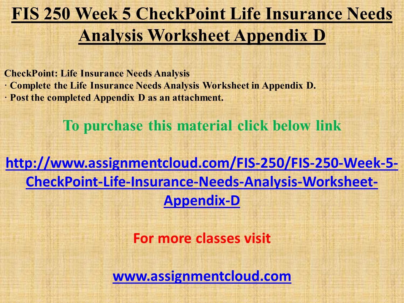 worksheet Life Insurance Needs Analysis Worksheet fis 250 week 5 checkpoint life insurance needs analysis worksheet appendix d powerpoint presentation ppt