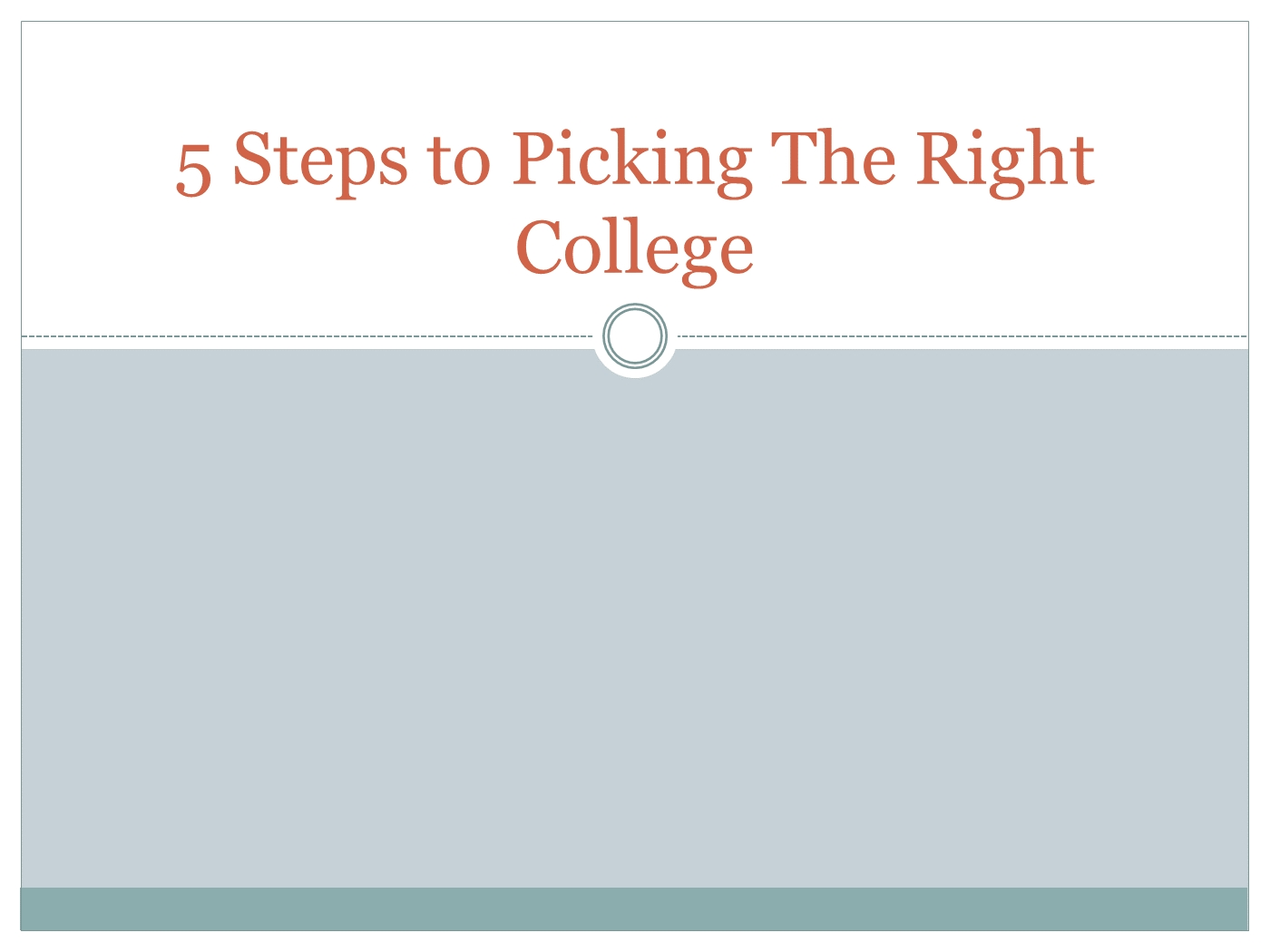 steps to picking the right college powerpoint presentation ppt