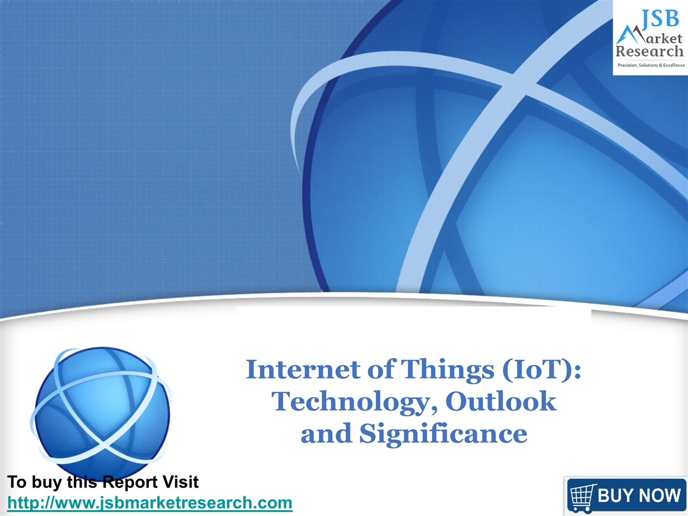 JSB Market Research: Internet of Things (IoT): Technology, Outlook