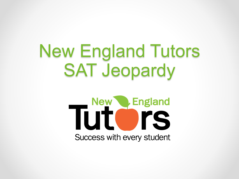 New England Tutors SAT Jeopardy, Fall 2013
